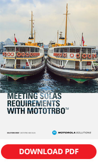Meeting SOLAS Requirements With MOTOTRBO Solutions