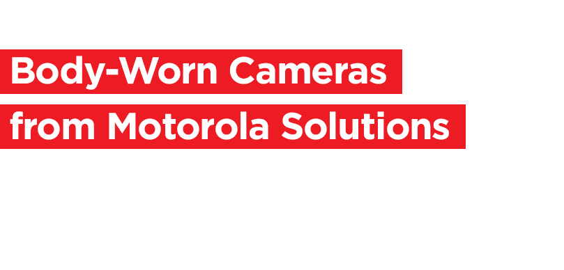 motorola body-worn cameras slider title